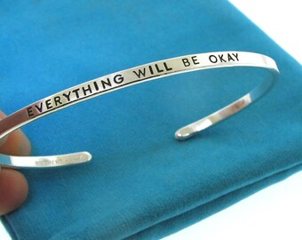 Everything Will Be Okay, thin silver cuff bracelet, inspirational quote bracelet, hand stamped jewelry, gift for her by Kathryn Riechert