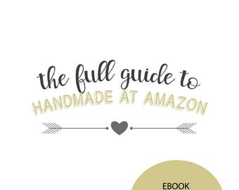 The Full Guide to Handmade at Amazon by Tara Reid, Small Business Ebook, Ebook for Sellers, Selling Online Ebook, Entrepreneur Ebook