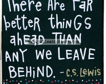 Far Better Things- CSLEWIS Quote- Print on Wood Canvas