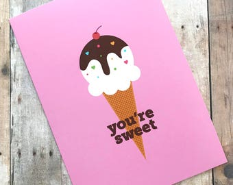 You're Sweet Ice Cream Valentine's Day Love Romantic Card
