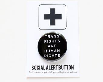 TRANS RIGHTS - Political Button - Social Alert Button