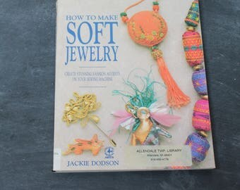 1991 How to Make Soft Jewelry Book by Jackie Dodson