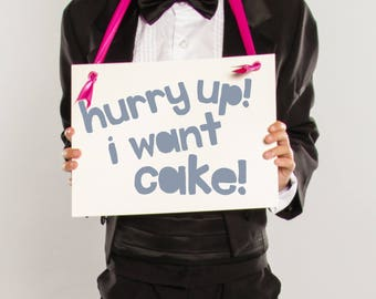 Hurry Up, I Want Cake! Funny Wedding Sign | Ring Bearer Page Boy Banner | Hanging Flower Girl Sign Handmade in USA 1586 BW