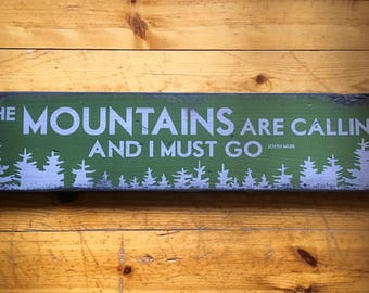 The Mountains Are Calling And I Must Go, Handcrafted Rustic Wood Sign, Mountain Decor for Home and Cabin, 1040