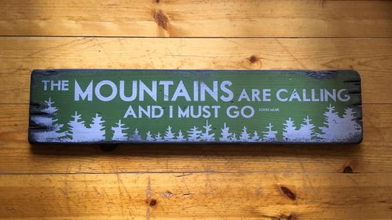 The mountains are calling and i must go handcrafted rustic for The mountains are calling and i must go metal sign