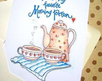 Favorite Morning Person Love Card - Coffee Lover Card - Card for Husband - Wife Card - Anniversary Card
