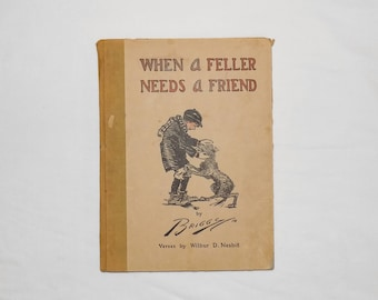 Antique 1914 Children's Book When a Feller Needs a Friend by Briggs 12th Edition Hardcover
