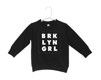 Brooklyn Girl BRKLYN GRL Toddler Sweatshirt Toddler Trendy Kids Brooklyn kids Trendy Girl Hipster Clothing East Coast New York Toddler Girl