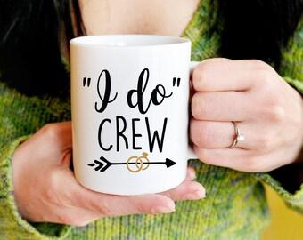 I Do Crew Coffee Mug, Bachelorette Party Favors, Brides Last Ride, Bridal Shower, Rehearsal Dinner Gifts, Team Bride, Hen Night, Brides Crew