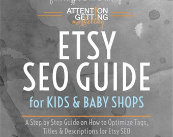 Etsy SEO Guide – SEO Guide for Kids and Baby Shops Including Keyword Help
