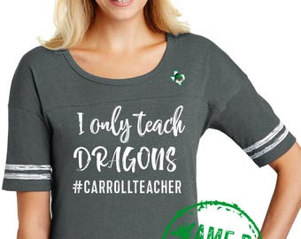 I Only Teach DRAGONS T-Shirt ORDER By FEB 12