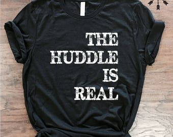 The Huddle is Real,  Football, Volleyball, Women's Shirt, Ladies Shirt, Football Season, Volleyball Season