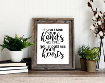 If you think our hands are full wall art | Full hands full heart print | Cursive nursery art printable quote | Nursery Decor Baby Shower Art