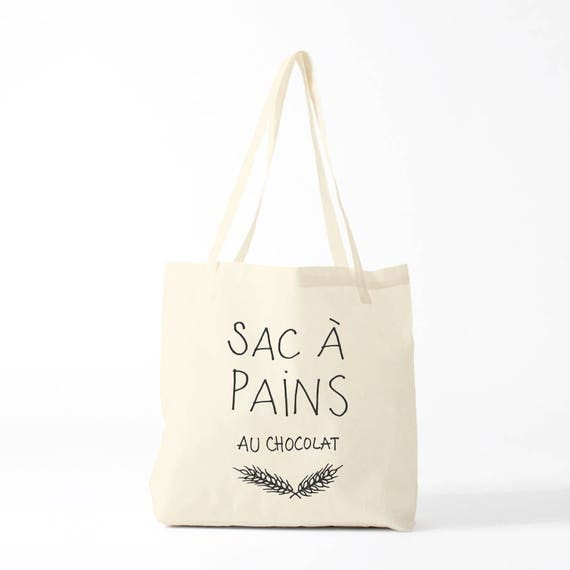 Tote Bag Sac à Pains au chocolat, french funny quote, fun bag, yoga bag, groceries bag, novelty gift, gift for coworker, school bag.