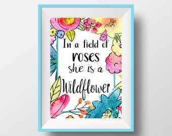 In a Field of Roses She is a Wildflower Print, Wildflower Printable, Playroom Decor, Girl Room, Nursery Decor, Office Wall Decor, Wall Art