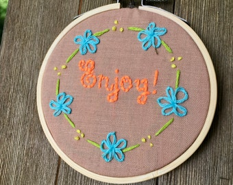 Enjoy! // Hand-stitched Embroidered Hoop // 3 inch