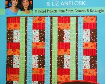 Super Simple Quilts 9 Pieced Projects From Strips, Squares And Rectangles With Alex Anderson & Liz Aneloski Quilting Pattern Booklet 2008