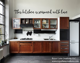 This Kitchen is Seasoned with Love Decal/Kitchen Sayings/Kitchen Wall Decor/Kitchen Quotes/Kitchen Decal/Kitchen Wall Decal/Kitchen Signs