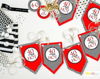 Printable 40 and STILL Hot Birthday Banner, Printable 40th Birthday Banner Instant Download by SUNSHINETULIPDESIGN