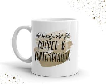 Mornings are for Coffee and Contemplation Mug, Stranger Things Mug, Jim Hopper Mug, Stranger Things Gift, Fan, Coffee Mug, Hand Lettering