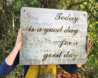 "24"" Today is a Good Day for a Good day Rustic Raw Steel Sign, Inspirational, Metal decor,  Wedding, Anniversary, BE Creations"