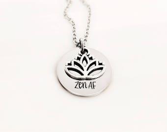 ZEN AF necklace - inner peace - Zen - chi - lotus flower - Zen as - hand stamped necklace - yoga necklace