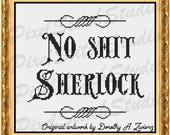 No Shit Sherlock Subversive and Funny Counted Cross Stitch Pattern
