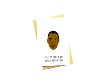 Funny Father's Day Card...Father's Day Card...Dad Card...Dad Birthday Card...Jay Z Card...99 Problems But Being A Dad Ain't One