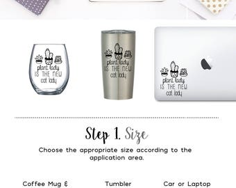 Plant lady is the new cat lady - Vinyl Decal, Coffee Mug Decal Wine Glass Decal Tumbler Decal Window Decal Laptop Decal