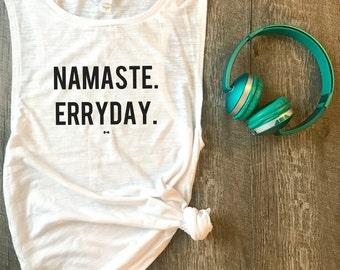 Namaste Erryday Funny Yoga Workout Tank, Gym Tank, Womens Workout Tank, Funny Tank, Motivation Tank, Fitness Tank, Yoga, Yogi, Namaste