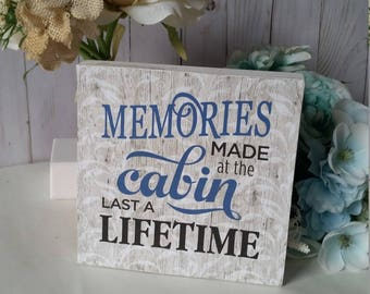 Wood cabin sign, Memories made in the cabin last a lifetime, cabin decor, cabin signs, cabin gifts, country cabin decor, country home decor