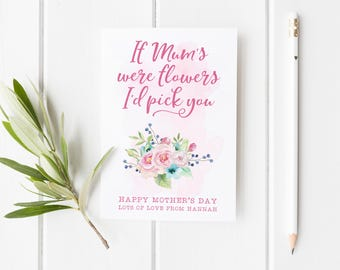 If Mums Were Flowers I'd Pick You Card, Personalized Mother's Day Card, Pretty Mother's Day Card, Custom Mothers Day Card, Mom Birthday Card