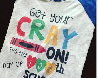 Get Your Cray On It's the 100th day of school teacher tee, 100th day t-shirt,   teacher style shirt, school shirt, teacher shirt, 100th day