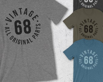 50th Birthday Gifts For Women & Men - Gift for man - VINTAGE 68 Shirt - All Original Parts 50th Birthday Shirt - 1968 Birthday gifts