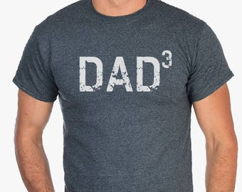 DAD 3 T Shirt- Dad Cubed, Gift for dad, Dad gifts, Christmas Gifts, husband gift Shirts Dad of three, Dad Shirts, Mens tee, Husband Gifts.