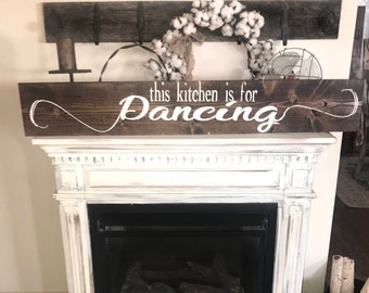This kitchen is for dancing sign / dancing sign / farmhouse kitchen sign