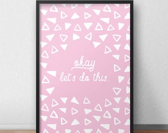 Printable Art Quote - Motivational Let's Do This Work Office Space Cute Pretty Pattern Pink Quote Girl Boss Print [Digital Download]