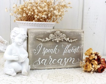 I speak fluent sarcasm Small reclaimed wood sign Handwriting calligraphy Gift for sarcastic person Man cave wall art Office desk mini quote