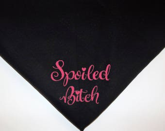 Dog Pet Bandana Spoiled Bitch black pink glitter or plain choose colors Over the collar or tie on xs small med large xl Add a name for free!