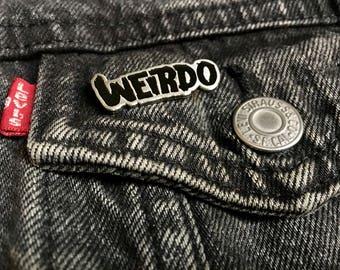 WEIRDO enamel pin