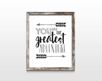 You are Our Greatest Adventure wall art, printable wall art for child's room or tribal baby room, Instant Download, DIY arrow artwork