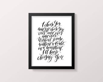I Choose You print, Valentine Print, Wedding decor, Wedding print, Engagement sign, Romantic wall art, Bride to Groom gift