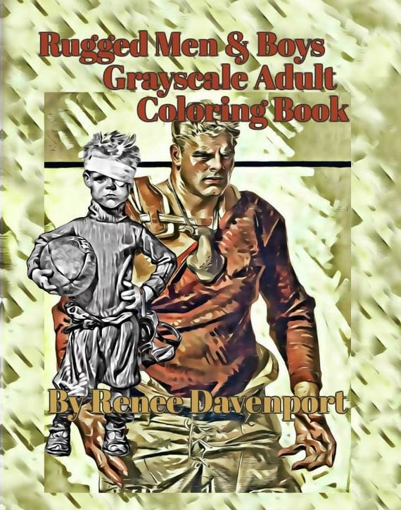 Rugged Men & Boys Grayscale Adult  Coloring Book 30 Bonus Special Effects Coloring Pages