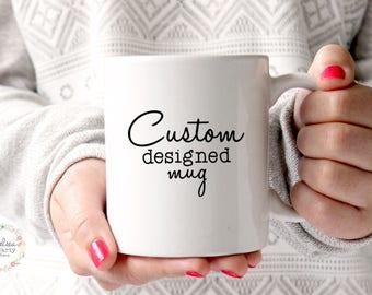 Custom Coffee Mug, Coffee Mug, Personalized Mug, Custom Mug, Personalized Coffee, Coffee Cup, Mug, Custom Coffee Cup, Custom Gift, Gift Mug