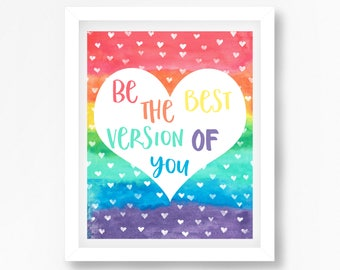 Motivational Quote Print, Inspirational Print, Uplifting Gift, Kids New Home Gift, Teenager Gift, Rainbow Decor, Be The Best Version Of You