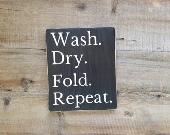 Wash Dry Fold Repeat Laundry Sign. Laundry room sign, laundry, laundry room art, laundry sign, wood laundry sign, laundry decoration