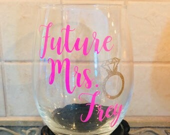 Future Mrs. Wine Glasses /  Future Bride Wine Glasses / Weddnig Wine Glasses / Engagement Wine Glasses / Engagement Gifts / Bridal Gifts
