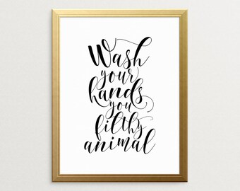 PRINTABLE ART  Wash Your Hands You Filthy Animal  Bathroom Wall Art  Bathroom  ArtBathroom art   Etsy. Bathroom Artwork. Home Design Ideas