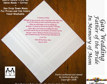Gay Weddings ~ Father of the Bride Gifts In Memory of Mom Wedding Handkerchief Poem Printed  L210  Title, Sign and Date for Free!