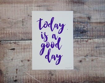 Today Is A Good Day A5 Print - Screen Print - Illustration - Wall Art - Decorative Print - Typographic Print